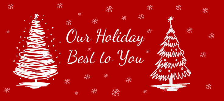 OUR HOLIDAY BEST TO YOU