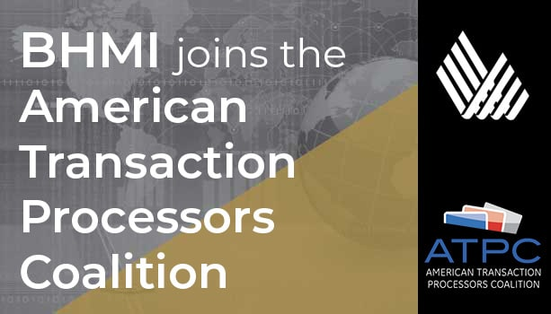 BHMI joins the American Transaction Processors Coalition bhmi atpc