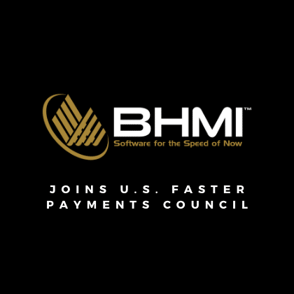 BHMI Joins the U.S. Faster Payments Council
