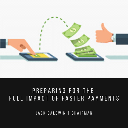 Preparing for the Full Impact of Faster Payments