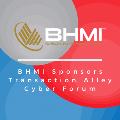 BHMI Sponsors Transaction Alley Cyber Forum