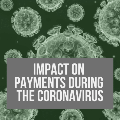 Impact on Payments During the Coronavirus