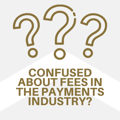 Confused About Fees in the Payments Industry? BHMI is here to Help.