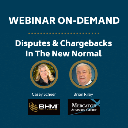 WEBINAR ON-DEMAND: Chargebacks & Disputes in the New Normal