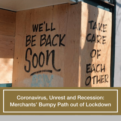 Coronavirus, Unrest and Recession: Merchants' Bumpy Path out of Lockdown