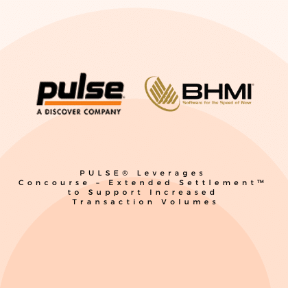 PULSE® Leverages Concourse – Extended Settlement™ to Support Increased Transaction Volumes
