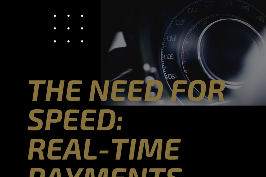 Bank BUSINESS NEWS:  The Need for Speed – COVID Amplifies the Market Need for Real-Time Payments