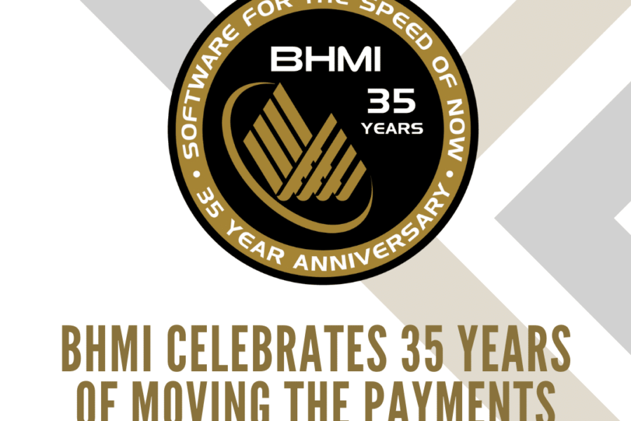 BHMI Celebrates 35 Years of Moving the Payments Industry Forward