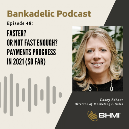 Faster? Or Not Fast Enough? Payments Progress in 2021 (So Far)