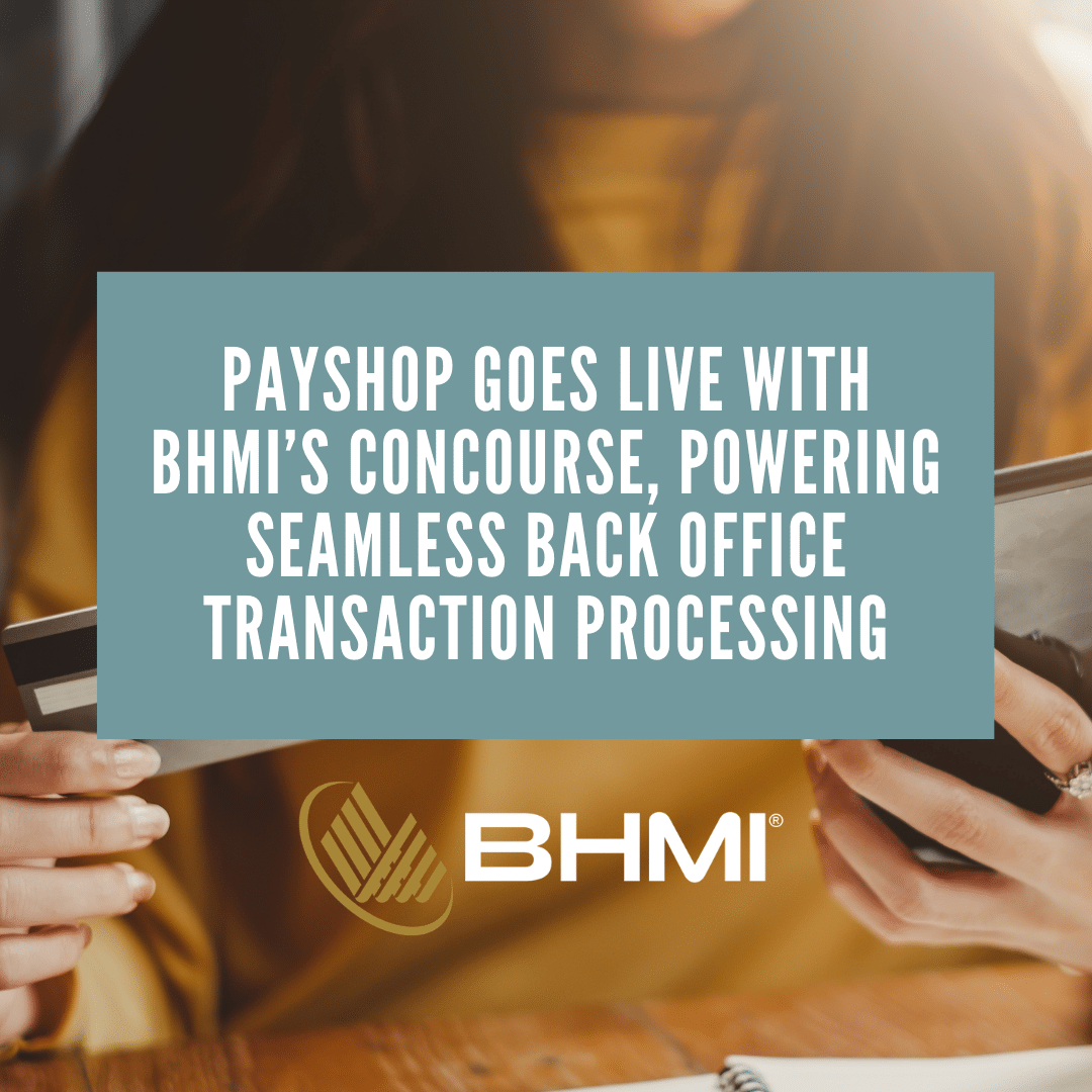 Payshop Goes Live with BHMI's Concourse, Powering Seamless Back Office Transaction Processing