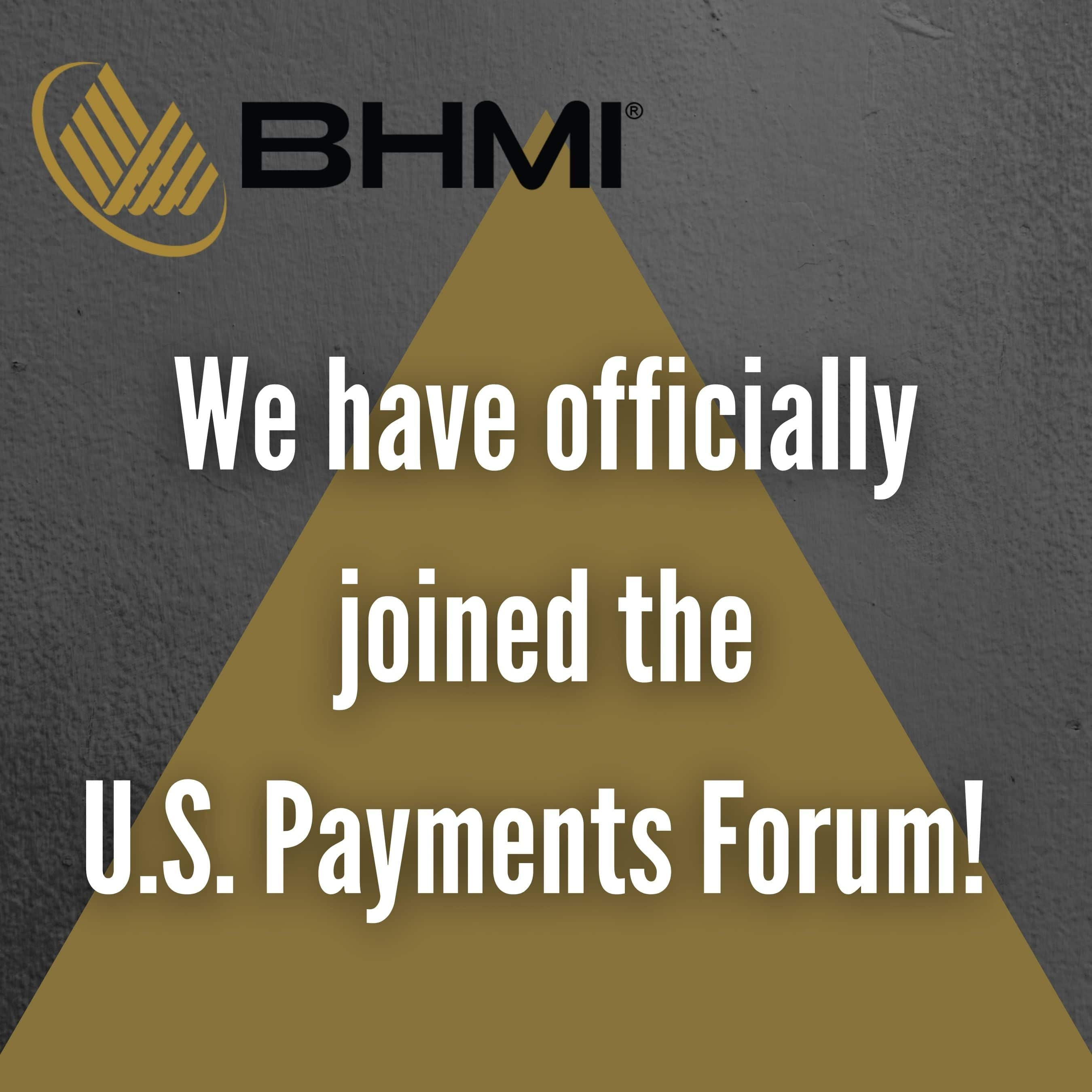 We have Officially Joined the U.S. Payments Forum