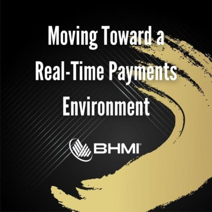 Moving Toward a Real-Time Payments Environment
